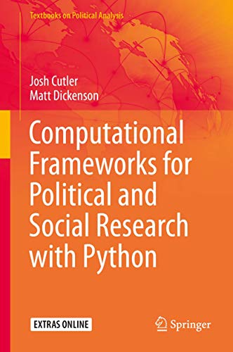 Computational Frameworks for Political and Social Research with Python (Textbooks on Political Analysis)