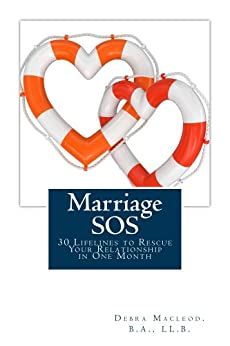 Marriage SOS: 30 Lifelines to Rescue Your Relationship in One Month by [Debra Macleod]
