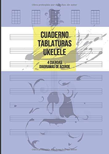 Cuaderno Tablatura Ukelele: Tablatura de 4 cuerdas para Ukelele, 8 Tablaturas y 5 Diagramas de acorde por Página, 100 Páginas A4