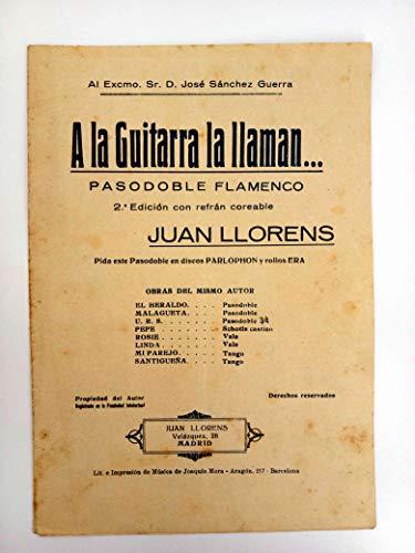 PARTITURA. A La Guitarra La Llaman. Pasodoble Flamenco. 2ª Edición. Juan Llorens, Circa 1930