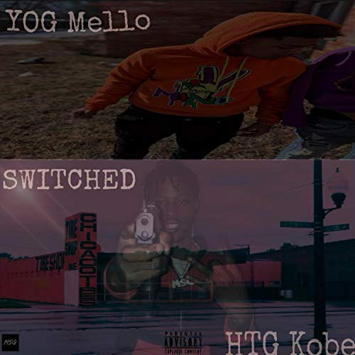 Switched (feat. YOG Melo) [Explicit]