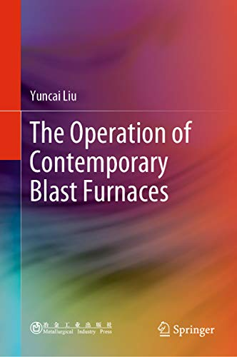 The Operation of Contemporary Blast Furnaces (English Edition)