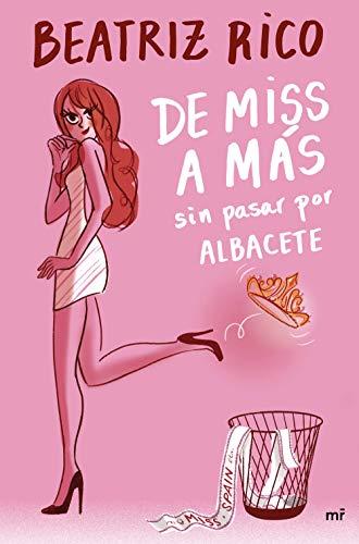De miss a más sin pasar por Albacete (Narrativa)