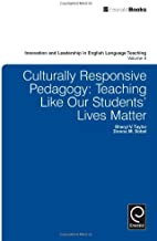 Culturally Responsive Pedagogy: Teaching Like Our Students' Lives Matter (Innovation and Leadership in English Language Teaching)