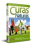 Curas Naturais: Como se livrar de alergias e resfriados comuns/ Como prevenir ou tratar várias doenças com elementos naturais (Portuguese Edition)