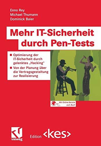 """Mehr IT-Sicherheit durch Pen-Tests: Optimierung der IT-Sicherheit durch gelenktes """"Hacking"""" — Von der Planung über die Vertragsgestaltung zur Realisierung (Edition <kes>)"""