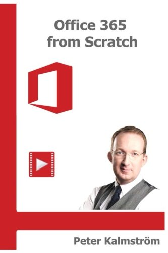Office 365 from Scratch: Apps and Services on the Microsoft Cloud Platform