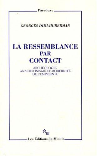 La ressemblance par contact : Archéologie, anachronisme et modernité de l'empreinte (Paradoxe)