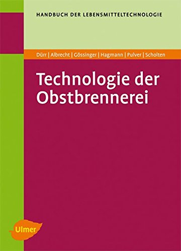 Technologie der Obstbrennerei (Handbuch der Lebensmitteltechnologie)