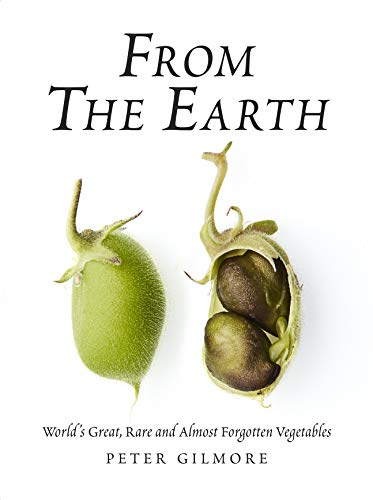 From the Earth: World's Great, Rare and Almost Forgotten Vegetables