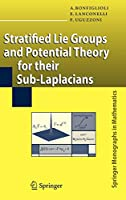 Stratified Lie Groups and Potential Theory for Their Sub-Laplacians (Springer Monographs in Mathematics)