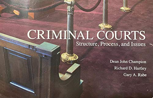 Criminal Courts: Structure, Process, and Issues, Custom Edition
