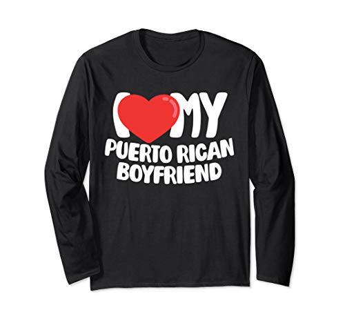 I Love My Puerto Rican Boyfriend Long Sleeve T-Shirt