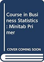 Course in Business Statistics: Minitab Primer