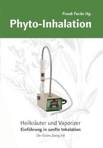 Phyto-Inhalation. by Frank Fuchs;Bert Marco Schuldes;Richi Moscher(2001-07-31)