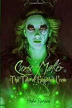 Curse-Maker: The Tale of Gwiddon Crow (The Curse-Breaker Series)