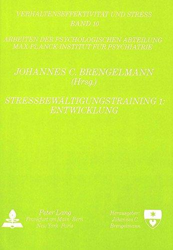 Stressbewältigungstraining 1: Entwicklung: Herausgegeben von Johannes C. Brengelmann (Verhaltenseffektivität und Stress)