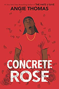 Concrete Rose by [Angie Thomas]