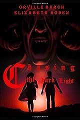 Chasing the dark Light Paperback