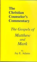 The Gospels of Matthew and Mark (Christian Counselor's Commentary)