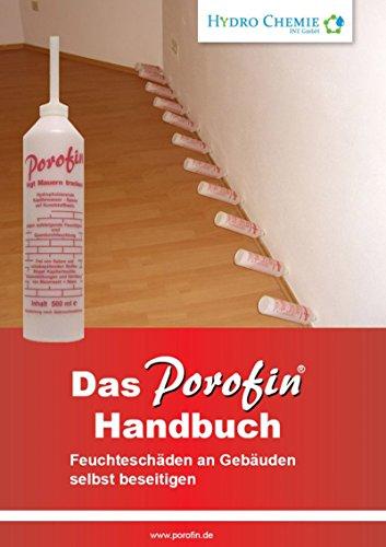 Das Porofin Handbuch: Feuchteschäden an Gebäuden selbst beseitigen