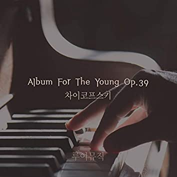 Album For The Young Op.39