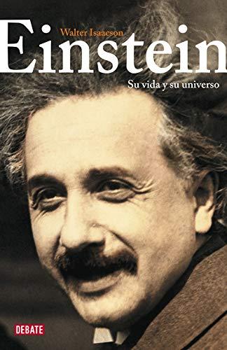 Einstein: Su vida y su universo (Biografías y Memorias)