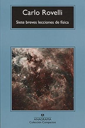 Siete breves lecciones de fisica (Spanish Edition) [5/31/2017] Carlo Rovelli