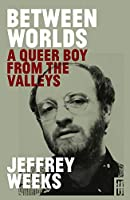 Between Worlds: A Queer Boy from the Valleys