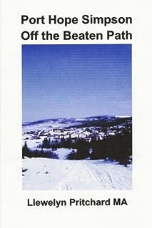 Port Hope Simpson Off the Beaten Path: Newfoundland and Labrador, Canada (Port Hope Simpson Mysteries) (Volume 8) (Romanian Edition)