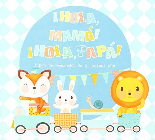 Hola Mama Hola Papa!: Álbum de recuerdos de mi primer año (Álbumes familiares)