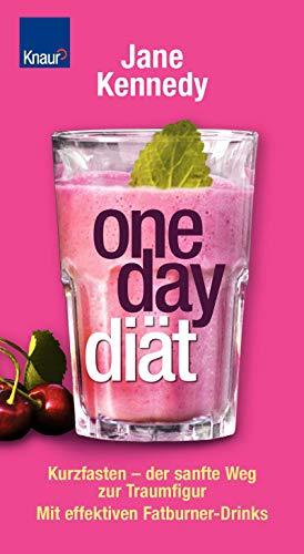 One-Day-Diät: Kurzfasten - der sanfte Weg zur Traumfigur. Mit effektiven Fatburner-Drinks
