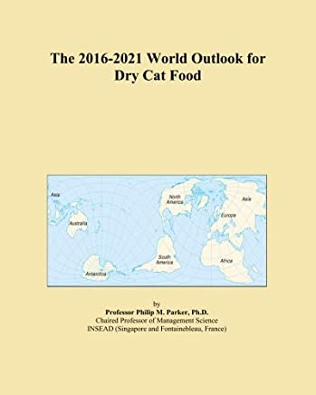The 2016-2021 World Outlook for Dry Cat Food