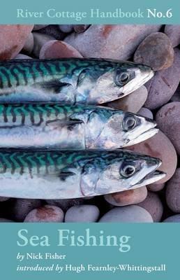 Sea Fishing - River Cottage Handbook No. 6