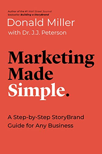 Compare Textbook Prices for Marketing Made Simple: A Step-by-Step StoryBrand Guide for Any Business  ISBN 9781400217649 by Miller, Donald,Peterson, Dr. J.J.