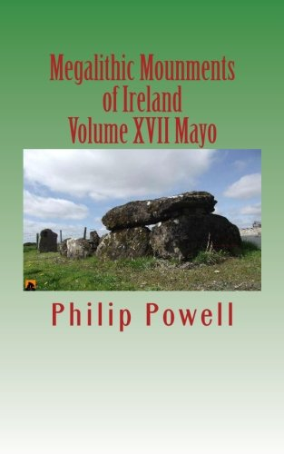 Megalithic Mounments of Ireland: County Guide Series-Mayo