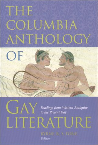 Compare Textbook Prices for The Columbia Anthology of Gay Literature 0 Edition ISBN 9780231096713 by Fone, Byrne R. S.