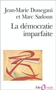 La démocratie imparfaite par Marc Sadoun