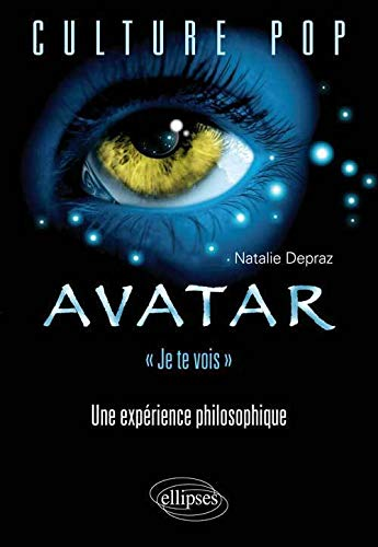 Avatar Je Te Vois Une Expérience Philosophique