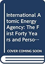 International Atomic Energy Agency: The First Forty Years and Personal Reflections