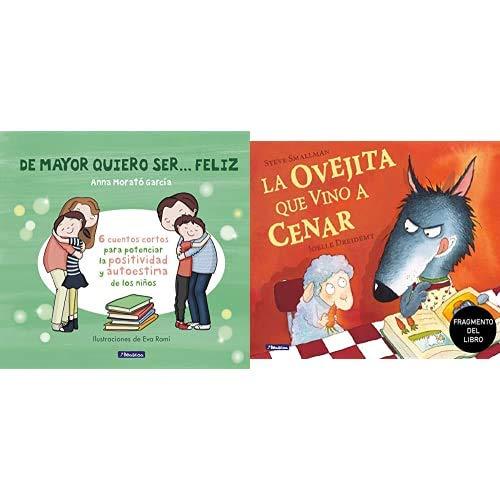 De mayor quiero ser... feliz: 6 cuentos para potenciar la positividad y autoestima de los niños + Promoción fragmento del libro La ovejita que vino a cenar. Edición especial no venal