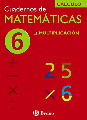 6 La multiplicación (Castellano - Material Complementario - Cuadernos De Matemáticas) - 9788421656730
