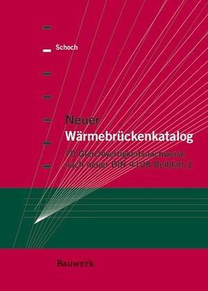 Neuer Wärmebrückenkatalog: Beispiele und Erläuterungen nach neuer DIN 4108 Beiblatt 2
