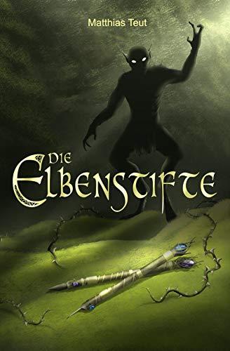 Die Elbenstifte: Ein Roman aus der Welt von Erellgorh (Die Welt von Erellgorh 4)