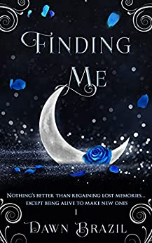 Finding Me: Young Adult Urban Fantasy (Magic, Action, Romance) by [Dawn Brazil]