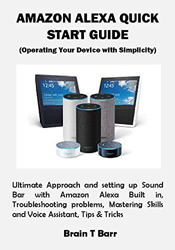 AMAZON ALEXA QUICK START GUIDE (Operating Your Device with Simplicity) (English Edition)