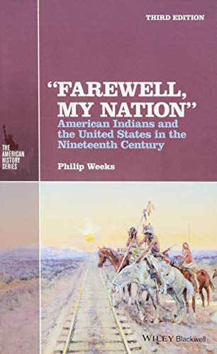 """""""Farewell, My Nation"""": American Indians and the United States in the Nineteenth Century (The American History Series)"""