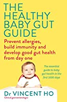 The Healthy Baby Gut Guide: Prevent Allergies, Build Immunity and Develop Good Gut Health from Day One