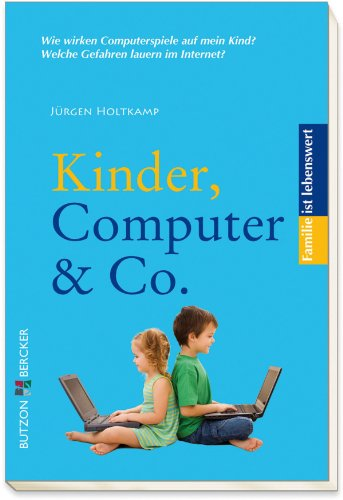 Kinder, Computer & Co. (Familie ist lebenswert)