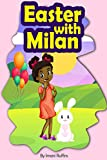 Easter with Milan: Moments with Milan
